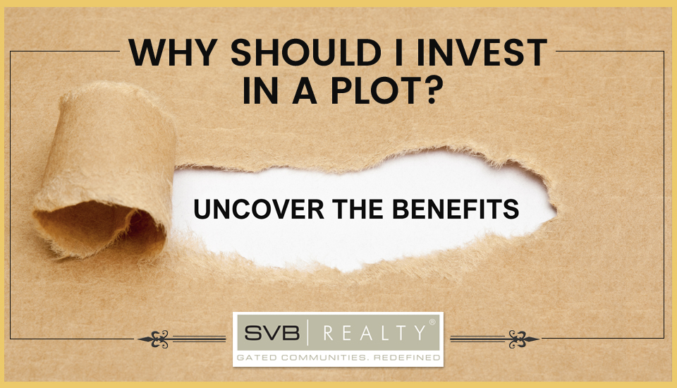 Why should I Invest in a Plot?