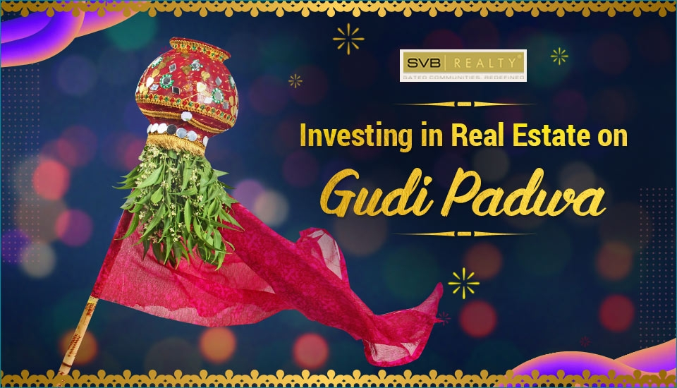 Why People Invest in Real Estate on Gudi Padwa?