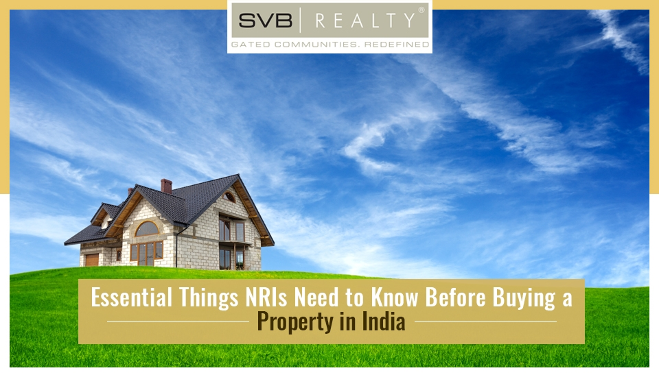 Essential Things NRIs Need to Know Before Buying a Property in India