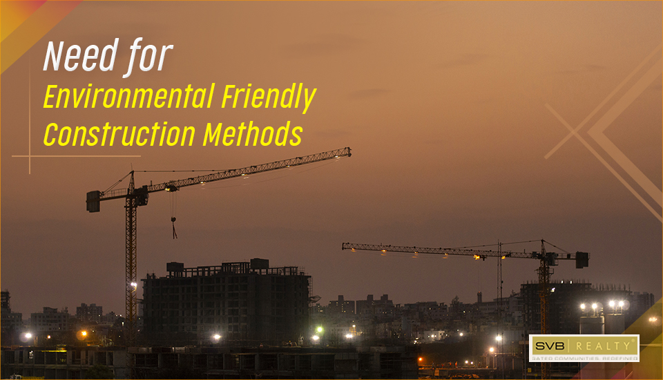 Importance of Adopting Environmental Friendly Construction Methods