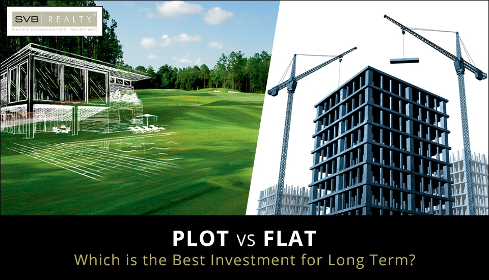 Plot vs. Flat- Which is the Best Investment for Long Term
