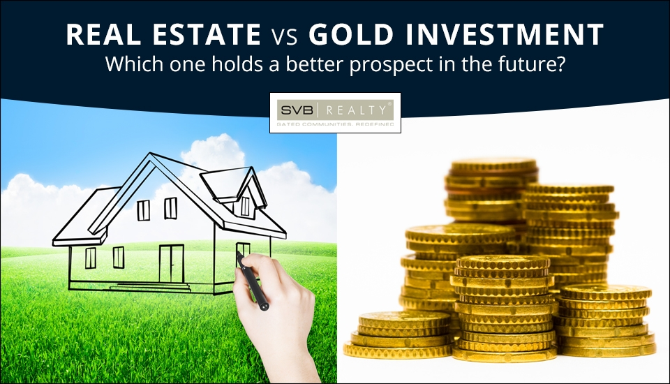 Real Estate versus Gold Investment Which One Holds a Better Prospect in the Future